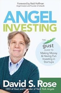 "David S Rose ""Angel Investing"""